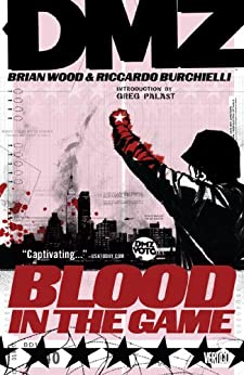 DMZ Vol. 6: Blood in the Game par [WOOD, BRIAN]