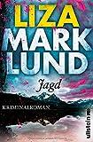 'Jagd: Kriminalroman (Ein Annika-Bengtzon-Krimi, Band 10)' von Liza Marklund