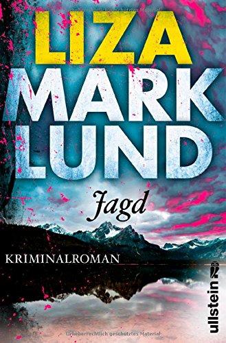 Buchseite und Rezensionen zu 'Jagd: Kriminalroman (Ein Annika-Bengtzon-Krimi, Band 10)' von Liza Marklund