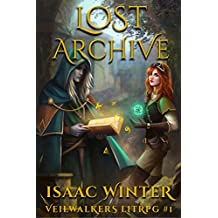 Lost Archive: A LitRPG Adventure (Veilwalkers Book 1) (English Edition)