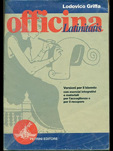 Officina latinitatis. Versioni per il biennio