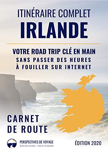 Itinéraire complet en Irlande (guide de voyage): Pour un voyage ...