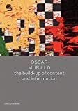 Oscar Murillo : The build up of content and information
