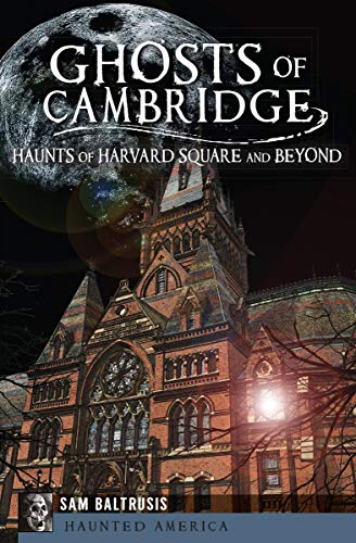 Ghosts of Cambridge: Haunts of Harvard Square and Beyond (Haunted America) (English Edition)