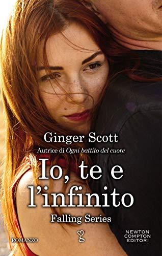 Io, te e l'infinito (Falling Series Vol. 2) di [Scott, Ginger]