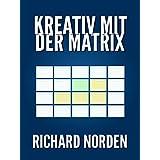 Kreativ mit der Matrix