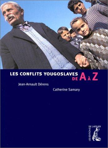 Les conflits yougoslaves de A à Z