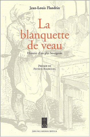 La blanquette de veau. Histoire d'un plat bourgeois