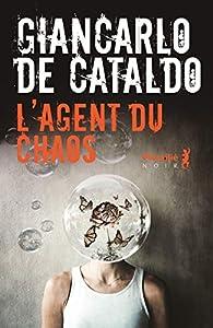 L'agent du chaos par Giancarlo De Cataldo