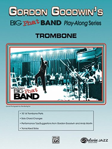 Gordon Goodwin Big Phat Play Along: Trombone (Play-Along Series)