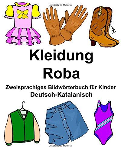 Deutsch-Katalanisch Kleidung/Roba Zweisprachiges Bildwörterbuch für Kinder (FreeBilingualBooks.com) (Katalanische Sprache Lernen)