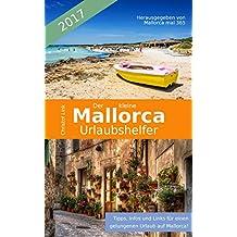 Der kleine Mallorca Urlaubshelfer 2017: 80 Tipps für einen gelungenen Urlaub auf Mallorca