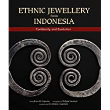 Ethnic Jewellery from Indonesia: Continuity and Evolution: The Manfred Giehmann Collection