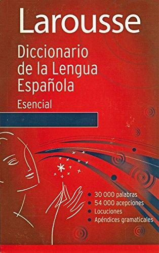 Diccionario Esencial de la Lengua Espanola por Editors of Larousse (Mexico)