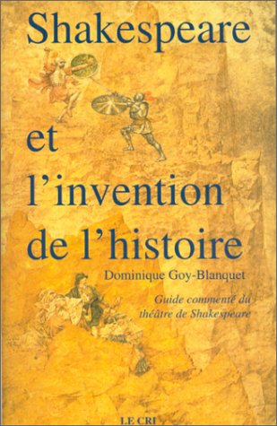 SHAKESPEARE ET L'INVENTION DE L'HISTOIRE