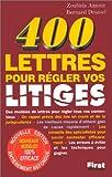 400 modèles de lettres pour régler vos litiges...