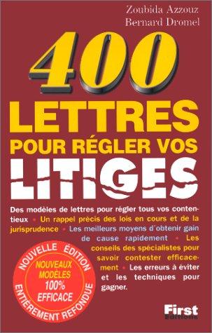 400 modèles de lettres pour régler vos litiges par Zoubida Azzouz, Laurent Millet