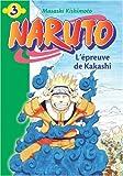 """Afficher """"Naruto n° 3<br /> L'épreuve de Kakashi"""""""