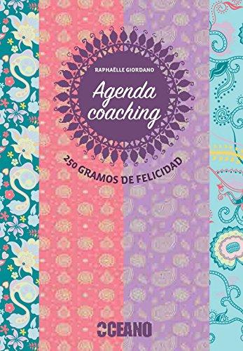 Agenda Coaching. 280 Gramos De Felicidad (Fuera de colección) de Raphaëlle Giordano (13 jun 2013) Tapa blanda