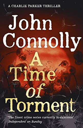 A Time of Torment: A Charlie Parker Thriller: