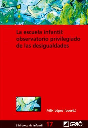 La escuela infantil: observatorio privilegiado de las desigualdades (BIBLIOTECA DE INFANTIL) - 9788478274789 (Biblioteca Infantil (español))