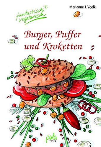 Burger, Puffer und Kroketten: Fantastisch vegetarisch