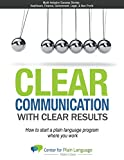 Clear Communications with Clear Results: How to Start a Plain Language Program Where You Work
