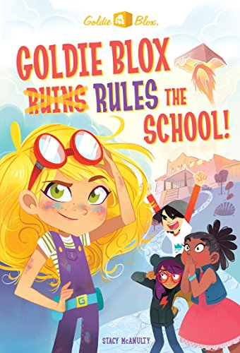 Goldie Blox Rules the School! (GoldieBlox) par Stacy McAnulty