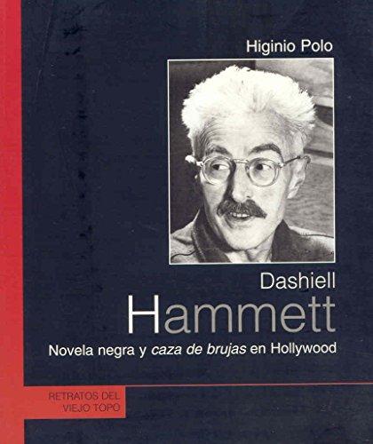 Dashiell Hammett: Novela negra y caza de brujas en Hollywood (Retratos del Viejo Topo)