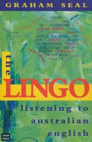 The Lingo: Listening to Australian English by Graham Seal (1998-09-01)