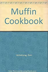 Muffin Cookbook: Includes Tips by a Registered Dietitian