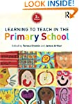 Learning to Teach in the Primary Scho...
