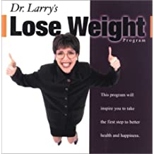 Dr. Larry's Lose Weight Program (Dr.'s At-A-Distance)