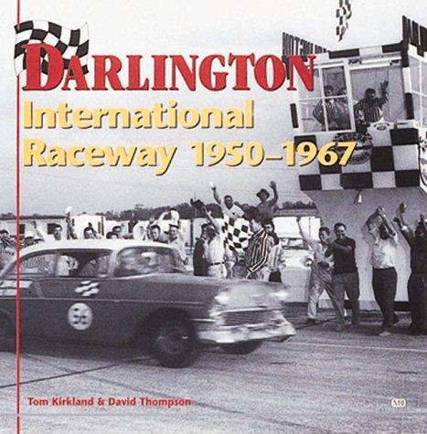 Darlington International Raceway, 1950-67 por Tom Kirkland