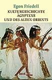 Kulturgeschichte ?gyptens und des alten Orients