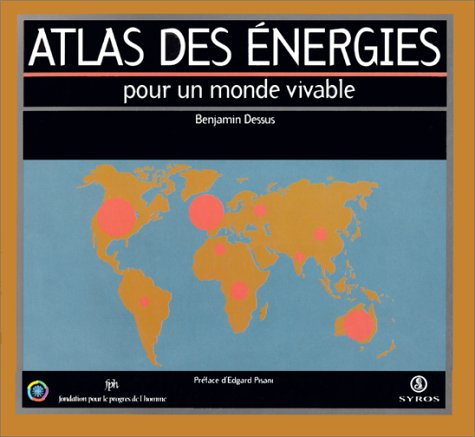 Atlas des énergies pour un monde vivable