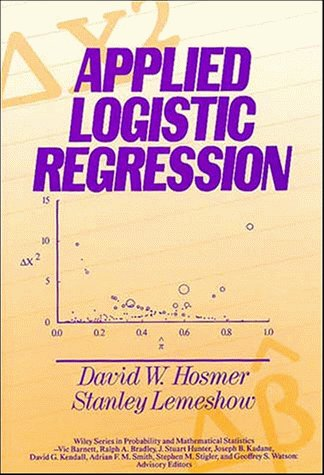 Applied Logistic Regression (Wiley Series in Probability and Statistics – Applied Probability and Statistics Section)