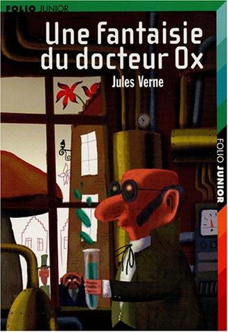 Une fantaisie du docteur Ox PDF Books
