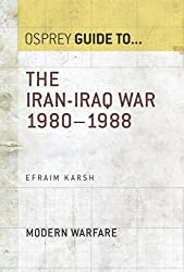 The Iran-Iraq War 1980-1988 (Essential Histories series Book 20) (English Edition)