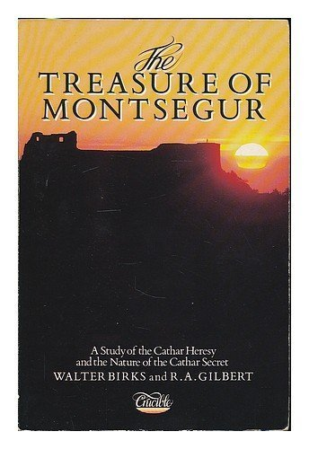 The Treasure of Montsegur: Study of the Cathar Heresy and the Nature of the Cathar Secret by Walter Birks (1987-02-12) par Walter Birks; R. A. Gilbert;