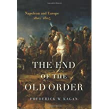 The End of the Old Order: Napoleon and Europe, 1801-1805