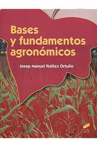 Descargar gratis Bases y fundamentos agronómicos de Josep Manuel Ibáñez Ortuño