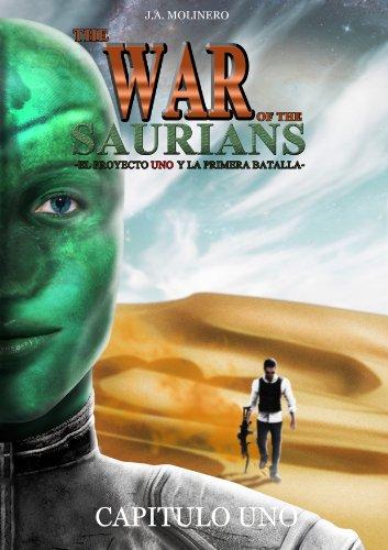 The War Of The Saurians: Libro Uno: La Primera Batalla, Capítulo 1 por Jose Antonio Molinero Reina