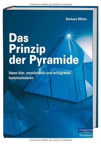 Addison-Wesley Verlag Das Prinzip der Pyramide: Ideen klar, verständlich und erfolgreich kommunizieren (Pearson Studium - Business)