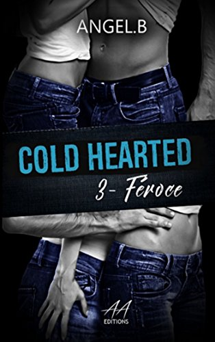 Cold Hearted: Féroce par [.B, Angel]