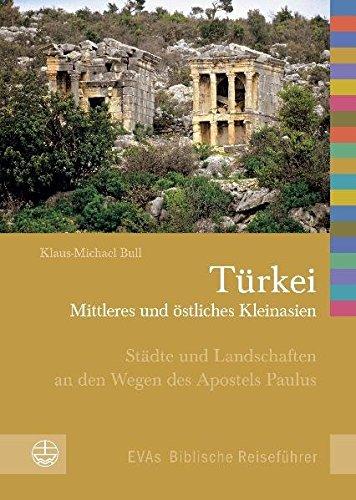 Türkei, Mittleres und östliches Kleinasien (Evas Biblische Reisefuhrer, Band 4)