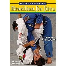 Masterclass Brazilian Jiu Jitsu Ultimate Armlocks