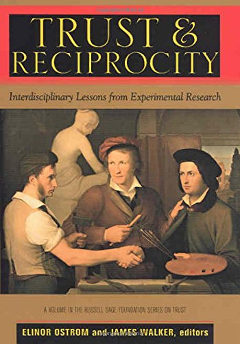 Trust and Reciprocity: Interdisciplinary Lessons for Experimental Research (Russell Sage Foundation Series on Trust (Numbered))