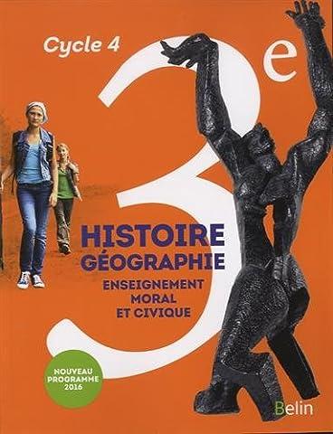 Histoire-Géographie, enseignement moral et civique 3e cycle 4 : livre de l'élève - Format compact - Nouveau programme 2016