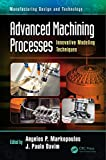 Advanced Machining Processes: Innovative Modeling Techniques (Manufacturing Design and Technology)